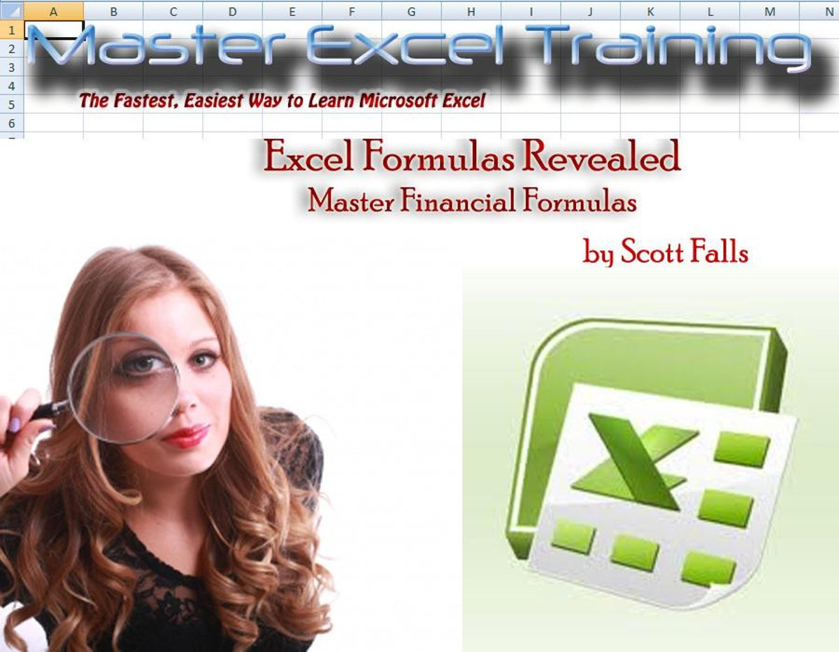 Excel Formulas Revealed: Master Financial formulas in Microsoft Excel