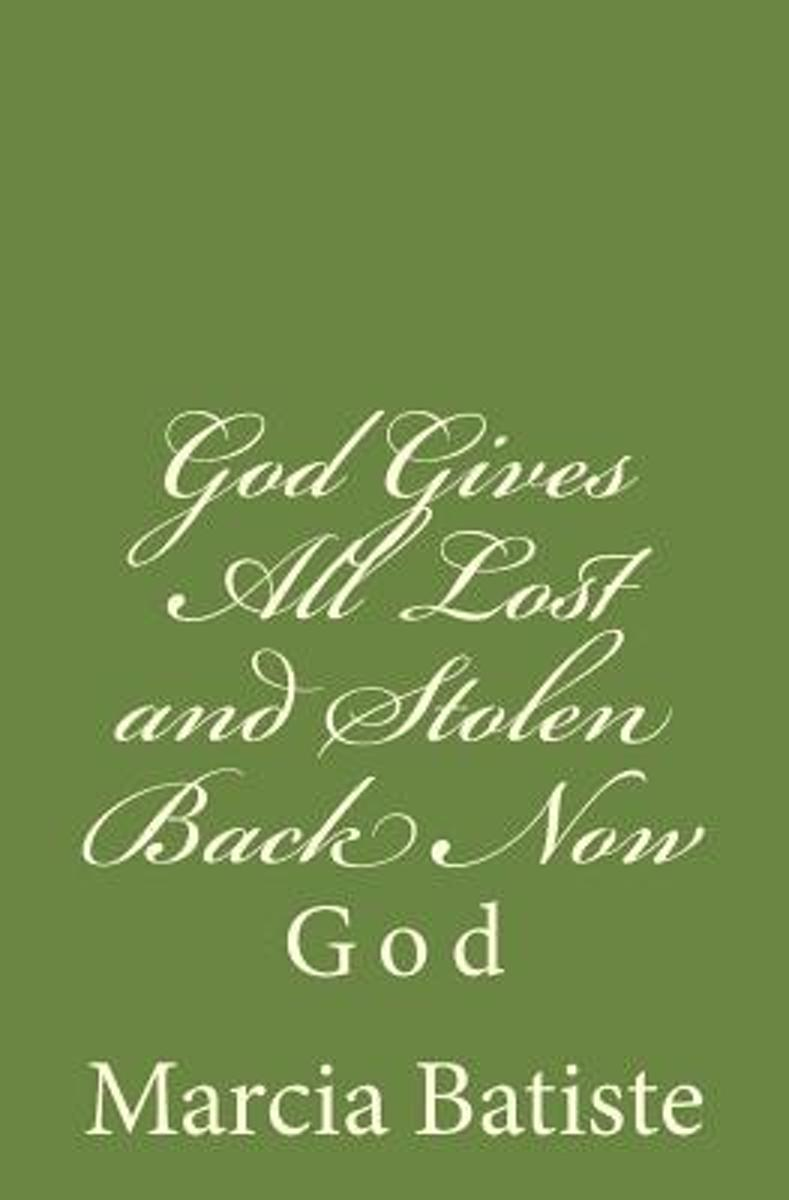 God Gives All Lost and Stolen Back Now
