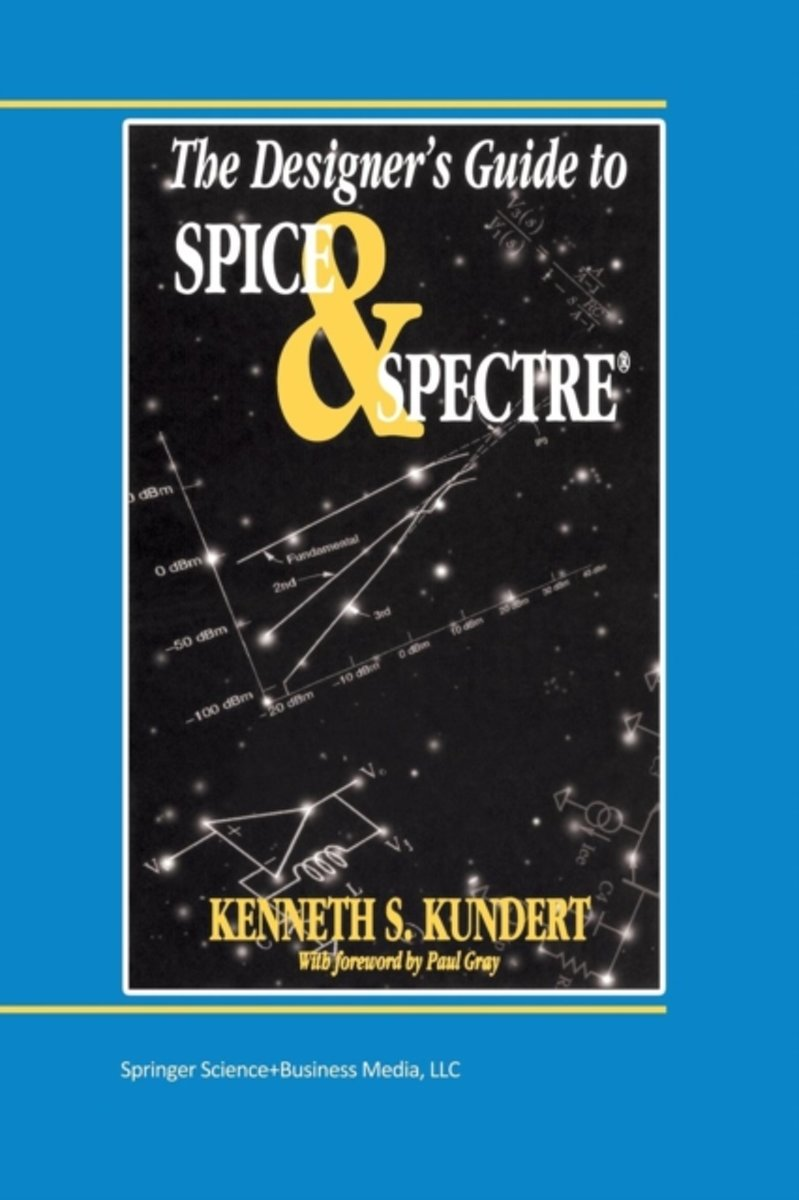The Designer's Guide to Spice and Spectre (R)