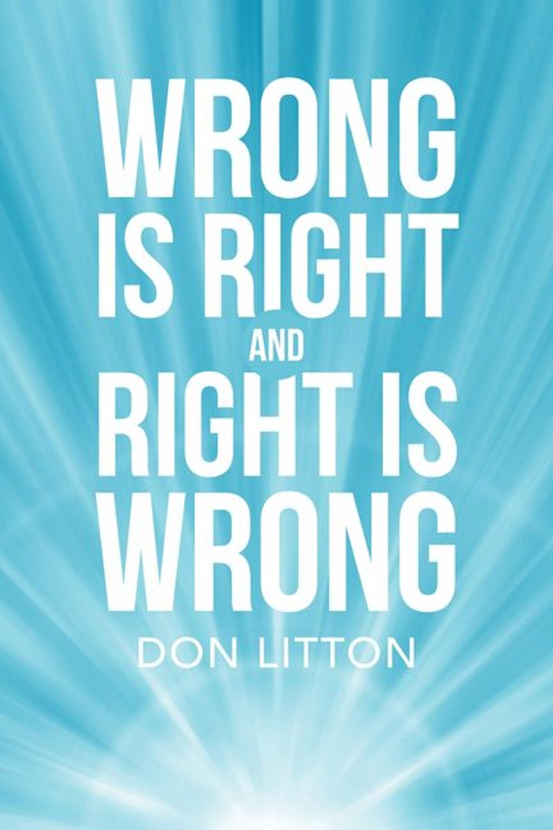 Wrong Is Right and Right Is Wrong