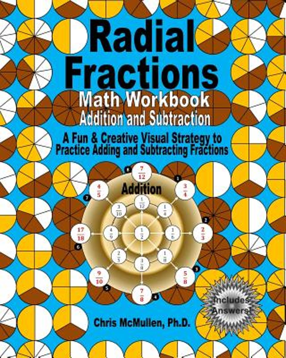 Radial Fractions Math Workbook (Addition and Subtraction)
