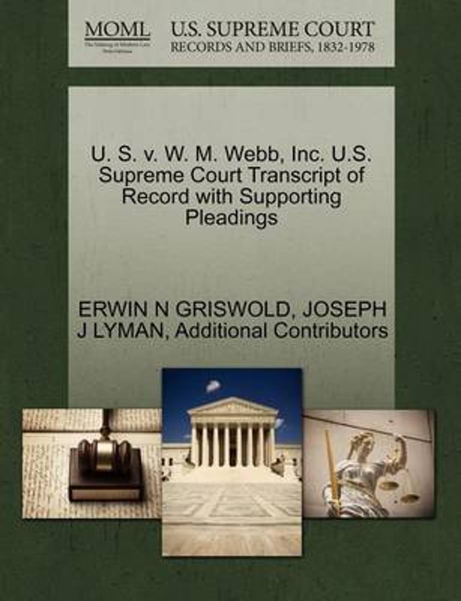U. S. V. W. M. Webb, Inc. U.S. Supreme Court Transcript of Record with Supporting Pleadings