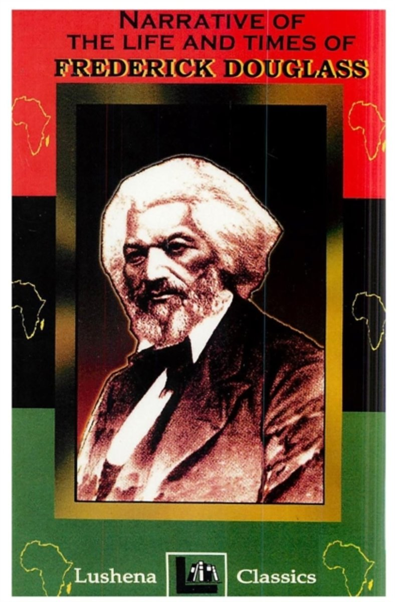 The Narritive of the Life and Times of Frederick Douglass