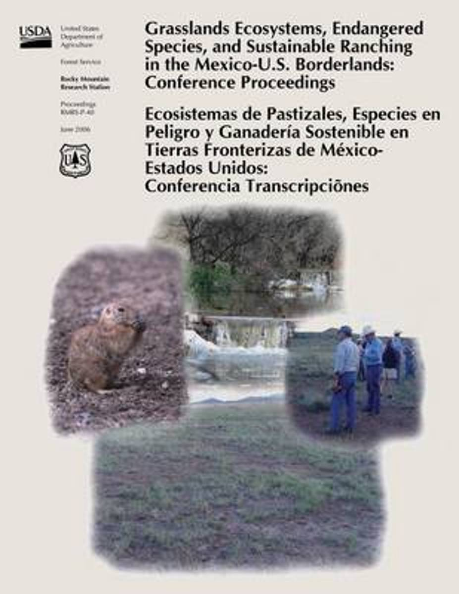 Grasslands Ecosystems, Endangered Species, and Sustainable Ranching in the Mexico-U.S. Borderlands