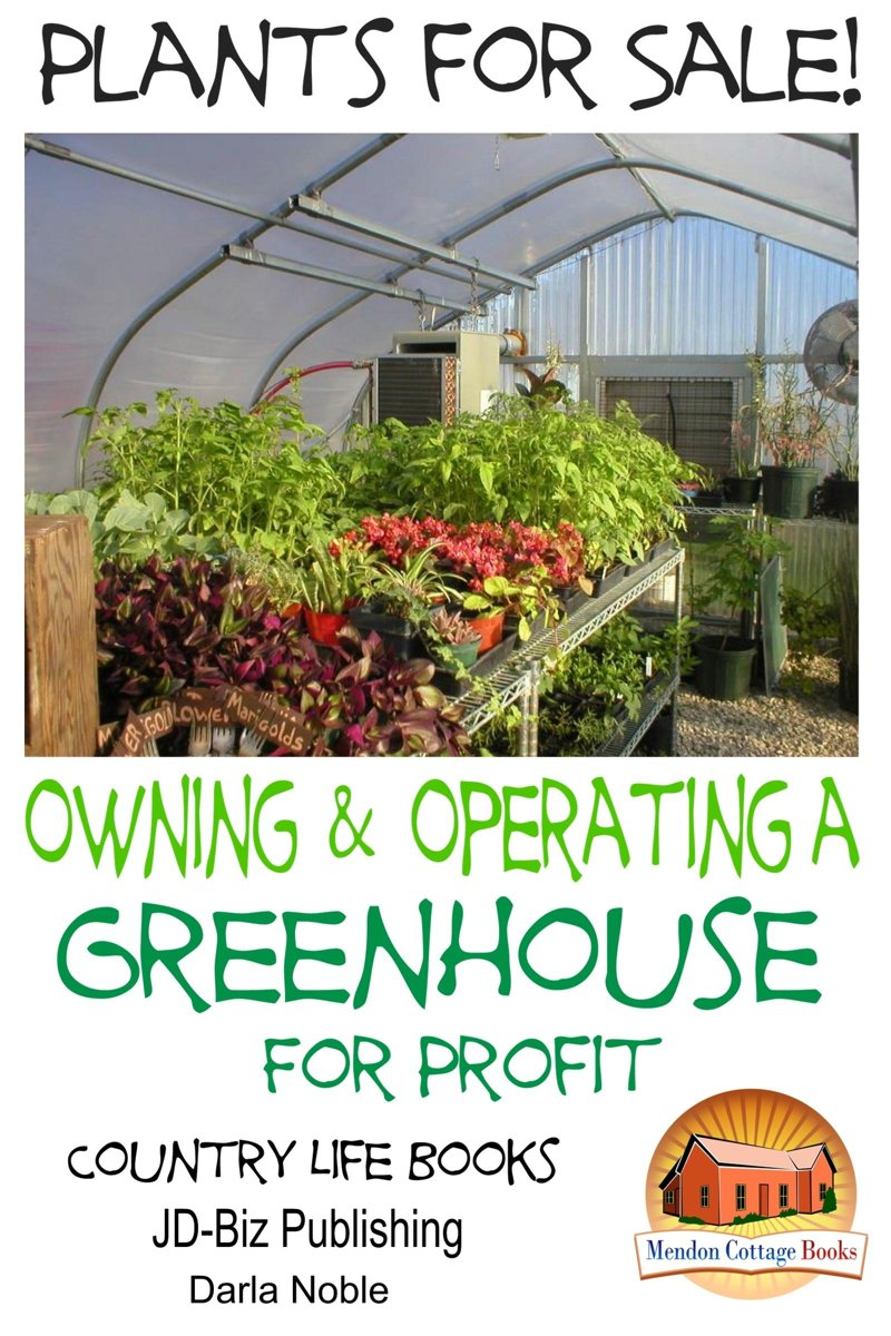 Plants for Sale!: Owning & Operating a Greenhouse for Profit