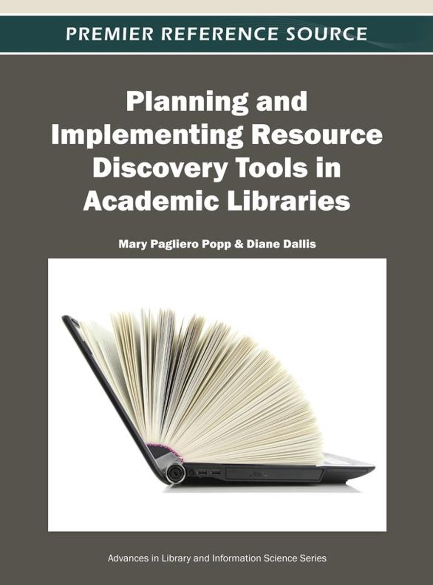 Planning and Implementing Resource Discovery Tools in Academic Libraries