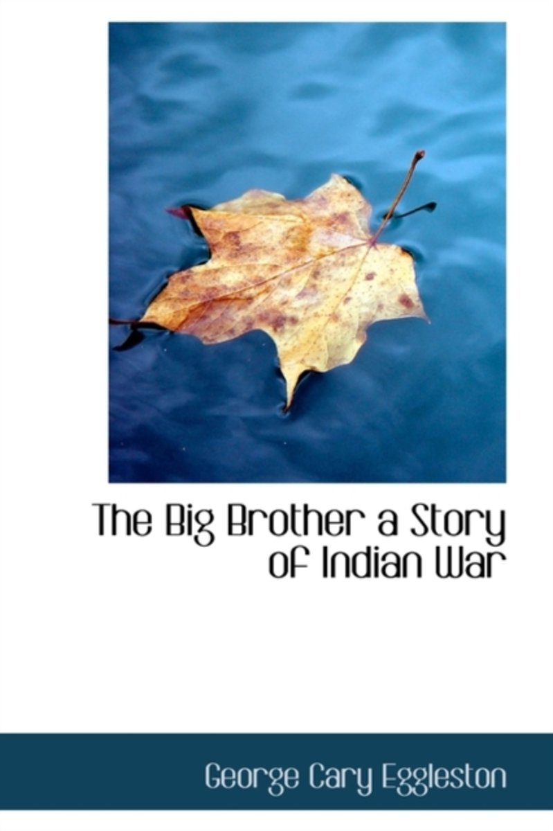 The Big Brother a Story of Indian War
