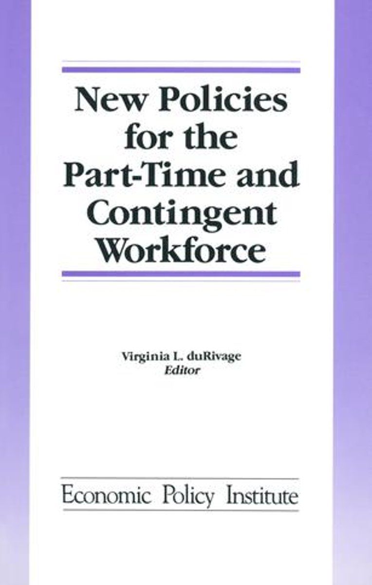 New Policies for the Part-time and Contingent Workforce