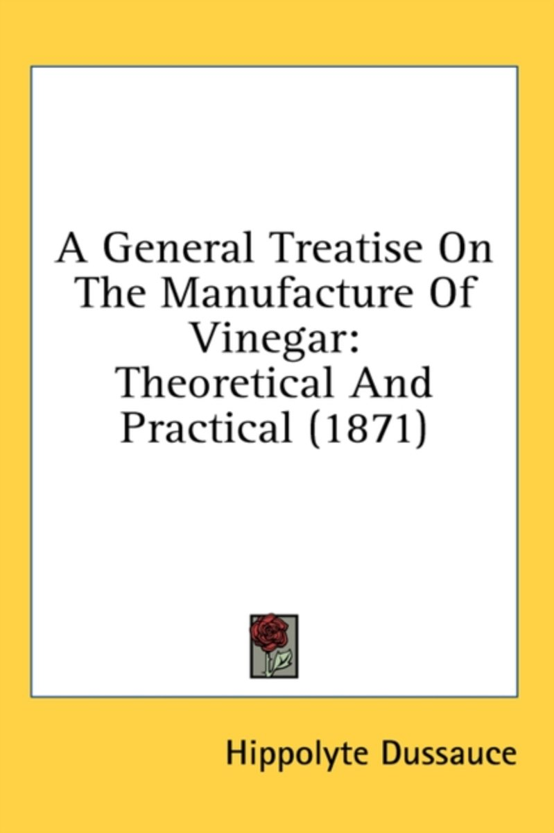 A General Treatise on the Manufacture of Vinegar