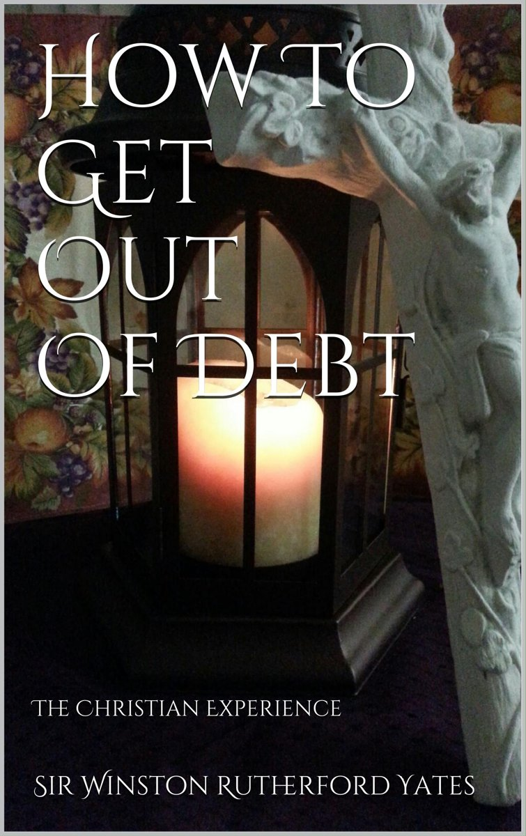 How To Get Out Of Debt: The Christian Experience