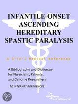 Infantile-Onset Ascending Hereditary Spastic Paralysis - a Bibliography and Dictionary for Physicians, Patients, and Genome Researchers