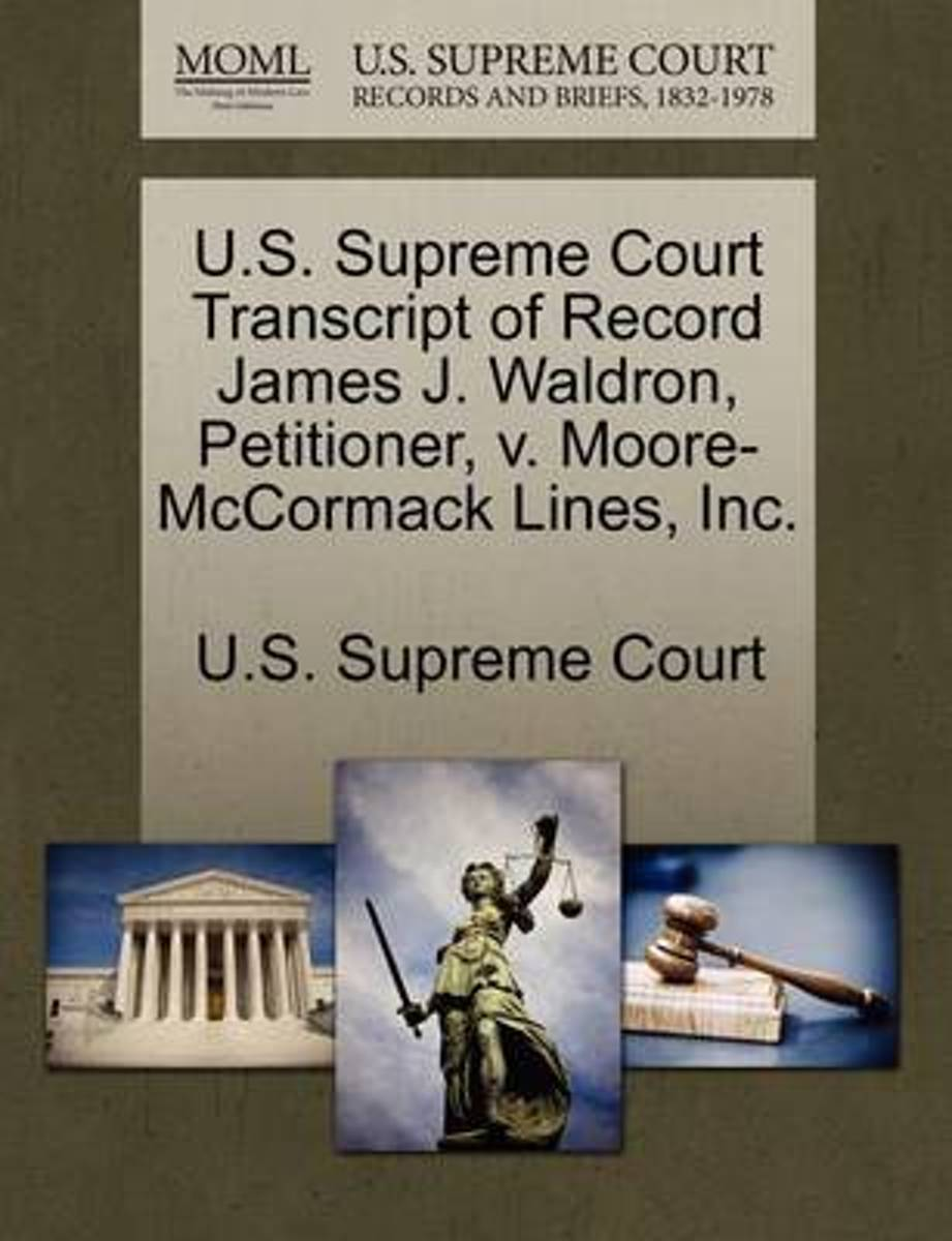 U.S. Supreme Court Transcript of Record James J. Waldron, Petitioner, V. Moore-McCormack Lines, Inc.