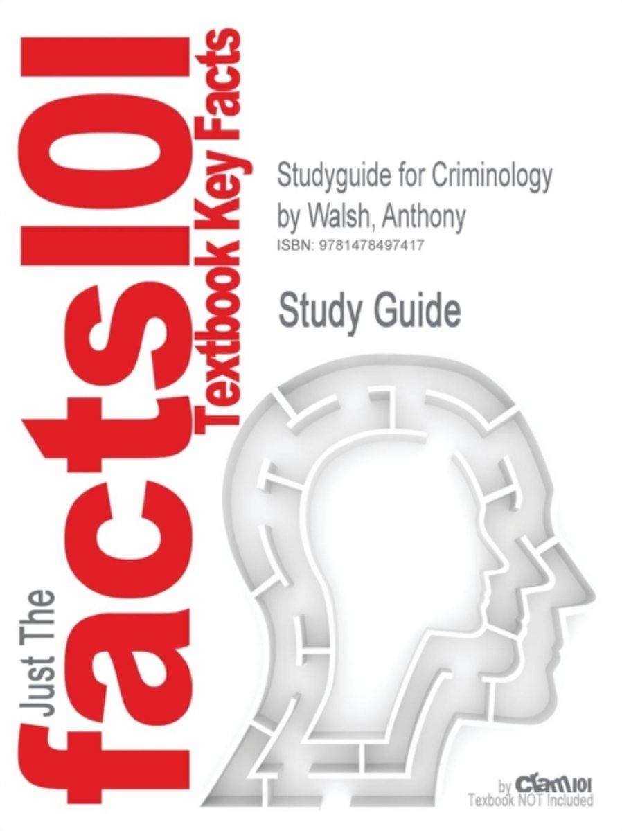 Studyguide for Criminology by Walsh, Anthony