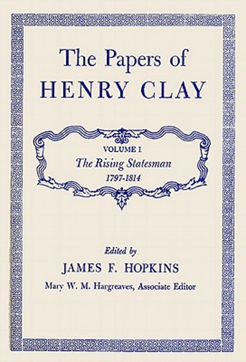 Papers v. 1; The Rising Statesman, 1797-1814