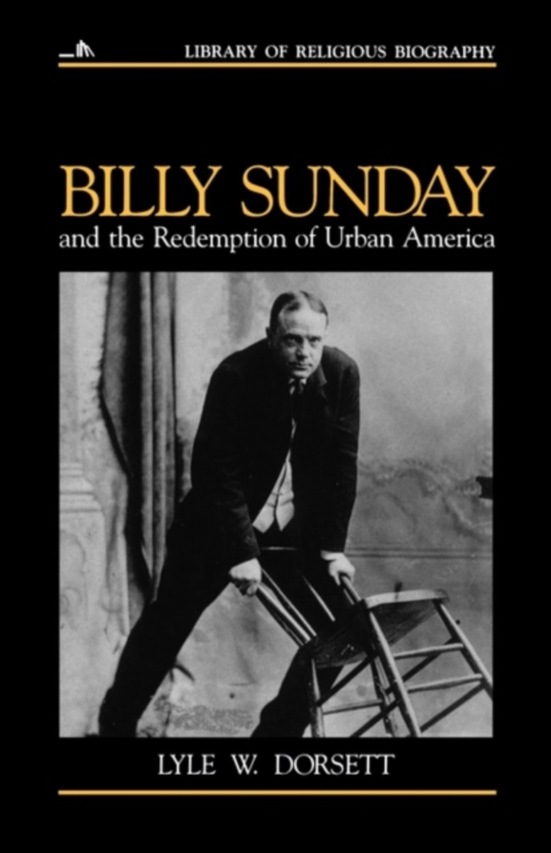 Billy Sunday and the Redemption of Urban America