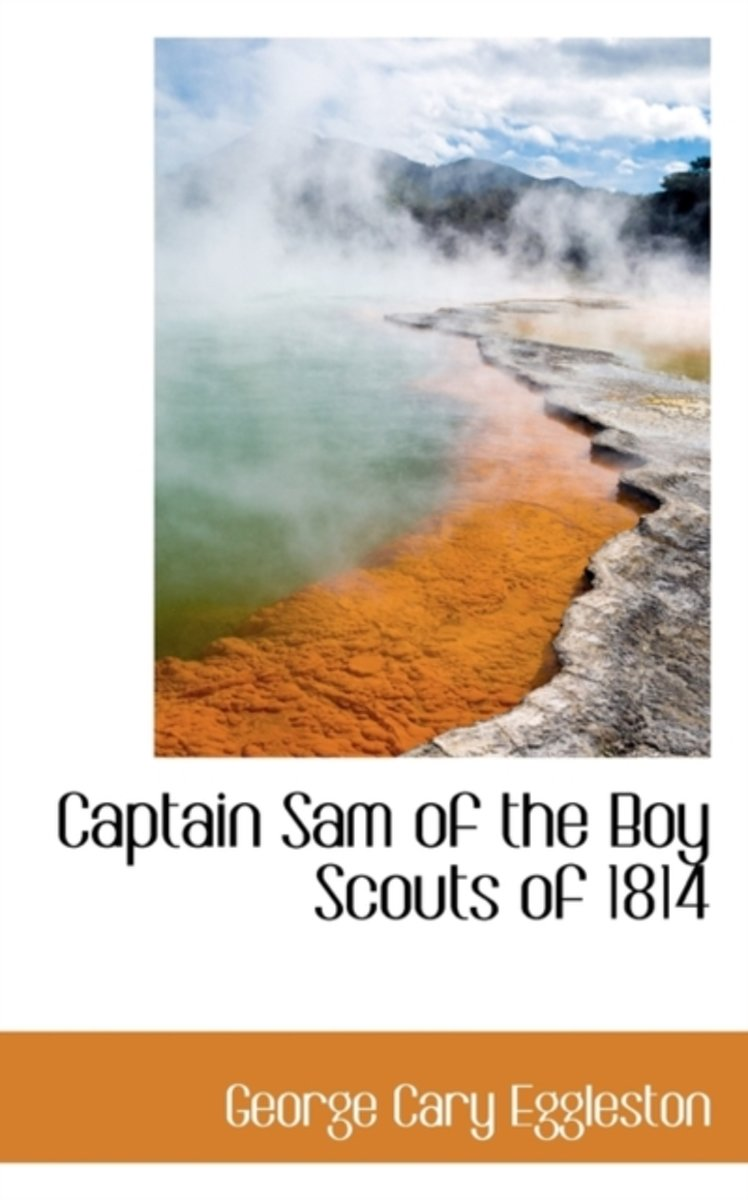 Captain Sam of the Boy Scouts of 1814