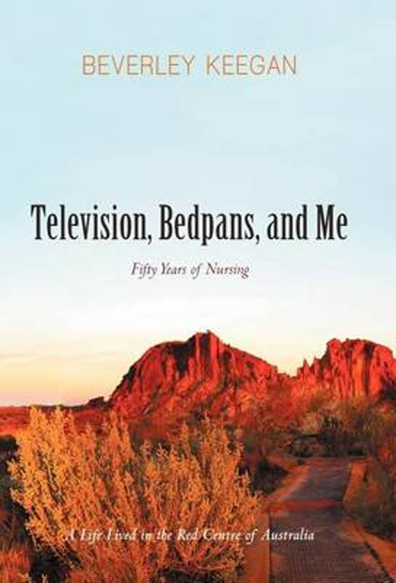 Television, Bedpans, and Me
