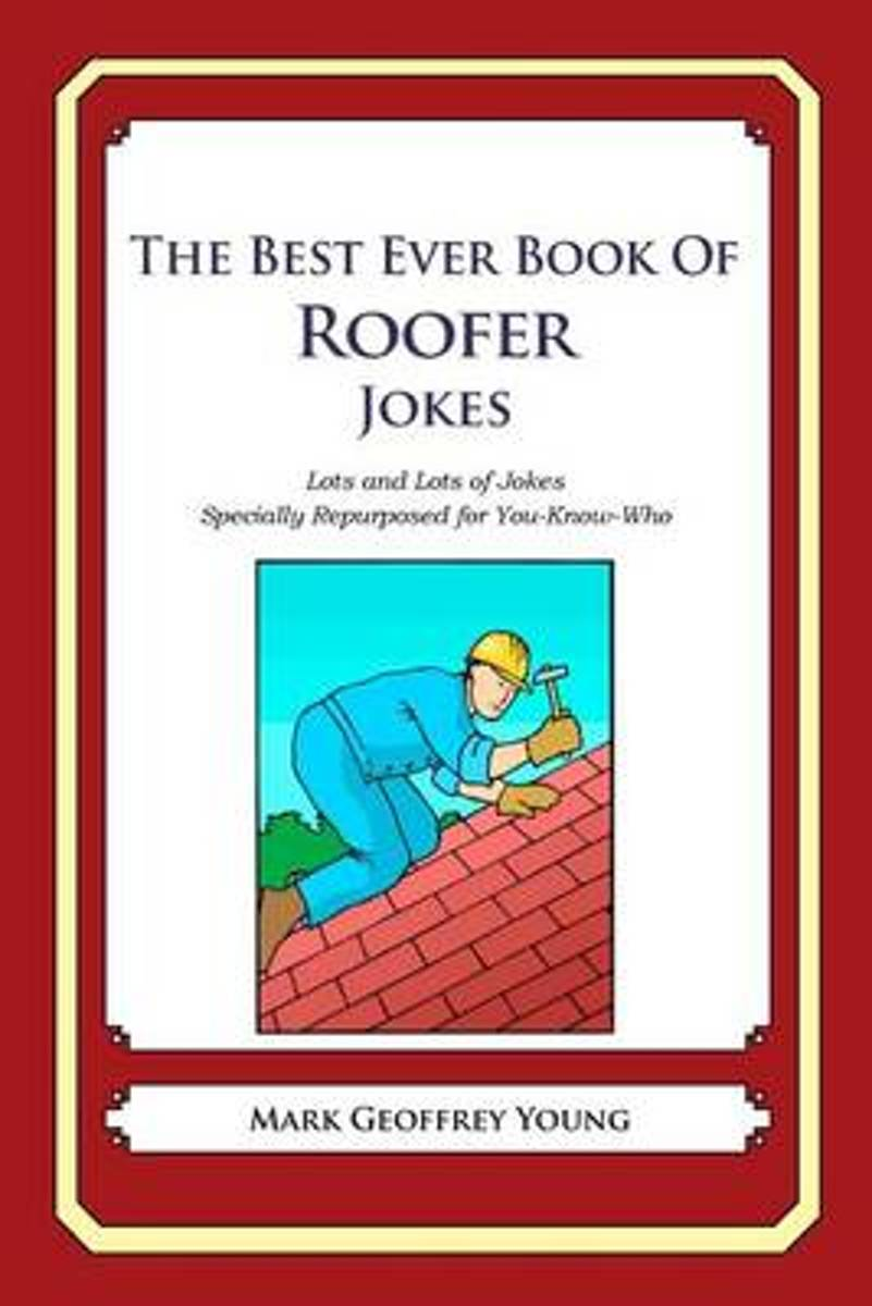 The Best Ever Book of Roofer Jokes