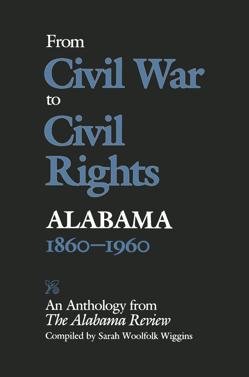From Civil War to Civil Rights, Alabama 1860–1960