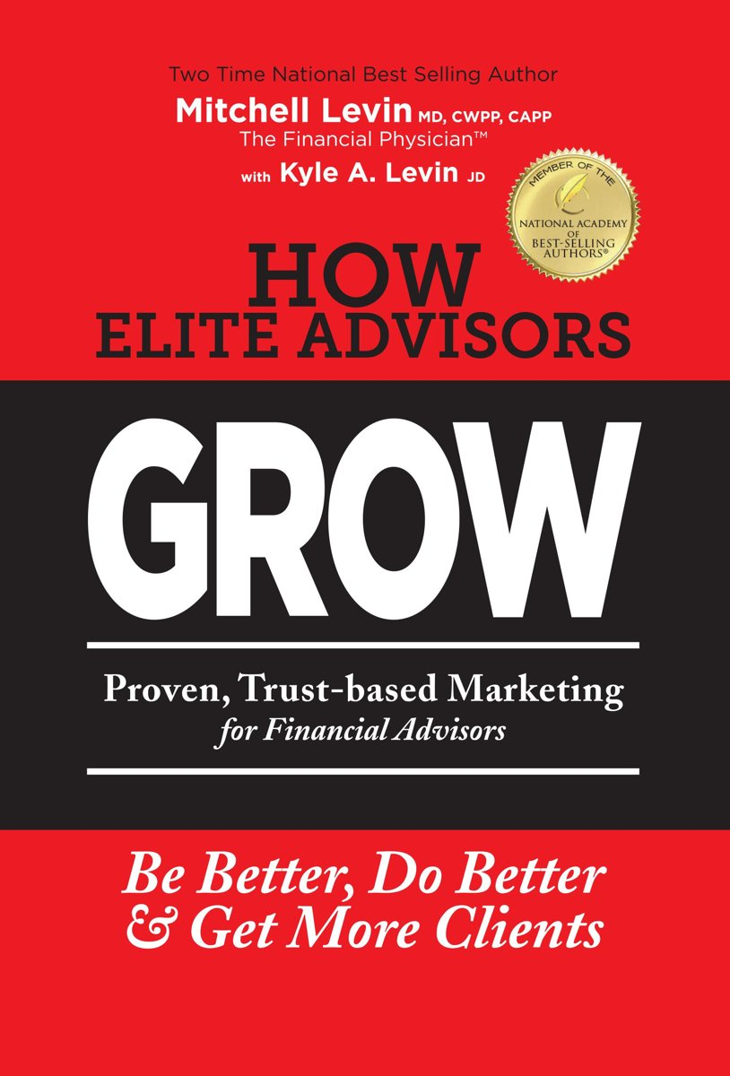 How Elite Advisors Grow: Proven, Trust-based Marketing For Financial Advisors