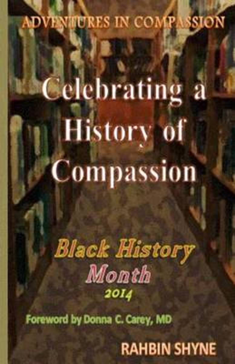 Celebrating a History of Compassion. Black History Month, 2014