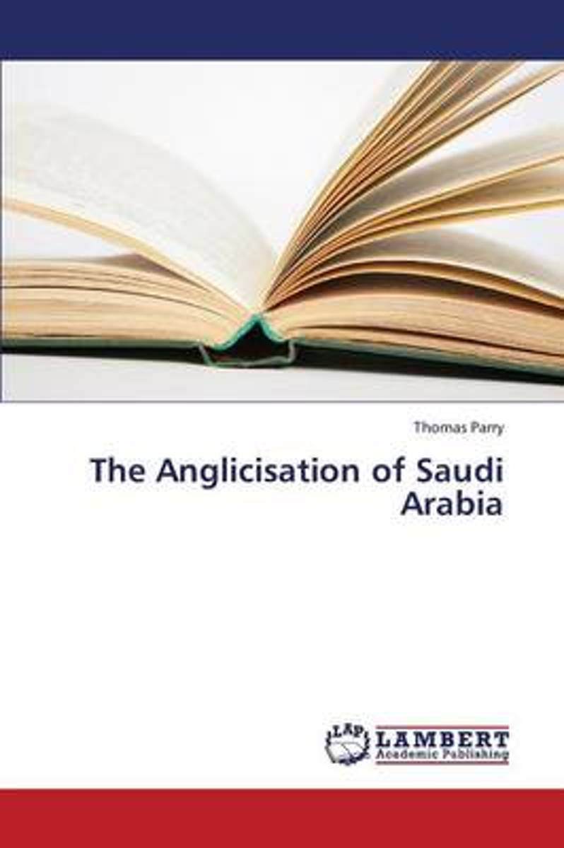 The Anglicisation of Saudi Arabia