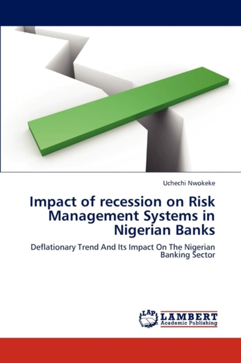 Impact of Recession on Risk Management Systems in Nigerian Banks
