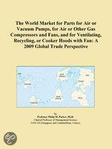 The World Market for Parts for Air Or Vacuum Pumps, for Air Or Other Gas Compressors and Fans, and for Ventilating, Recycling, Or Cooker Hoods with Fa