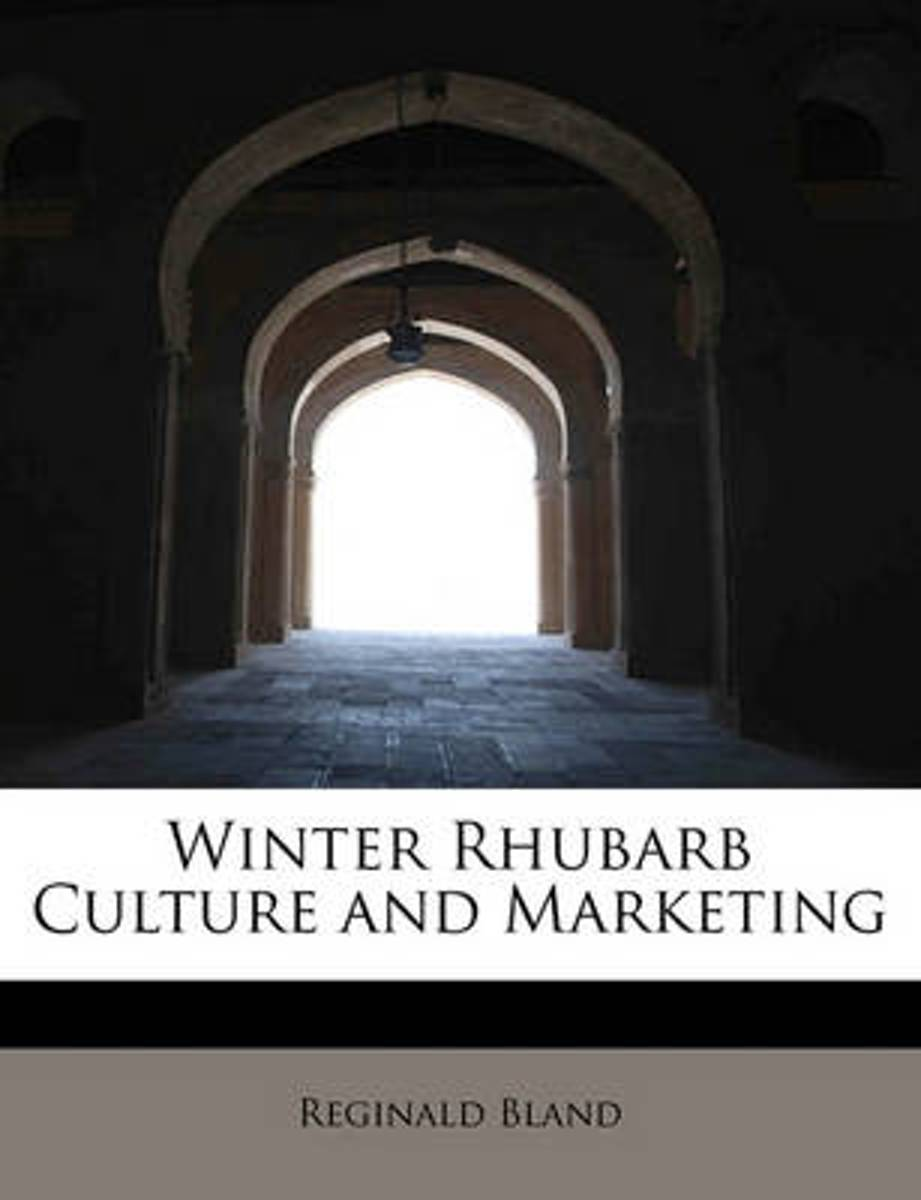 Winter Rhubarb Culture and Marketing