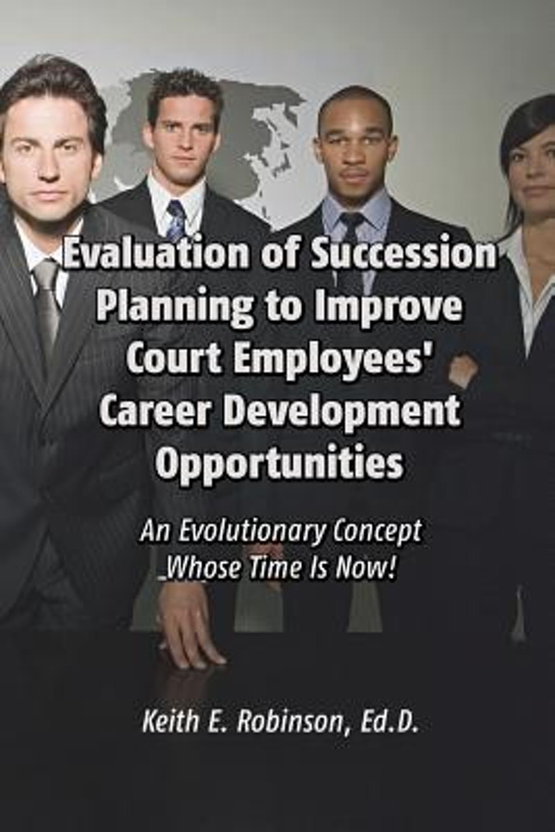 Evaluation of Succession Planning to Improve Court Employees' Career Development Opportunities