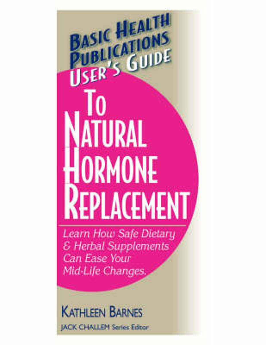 User'S Guide To Natural Hormone Replacement