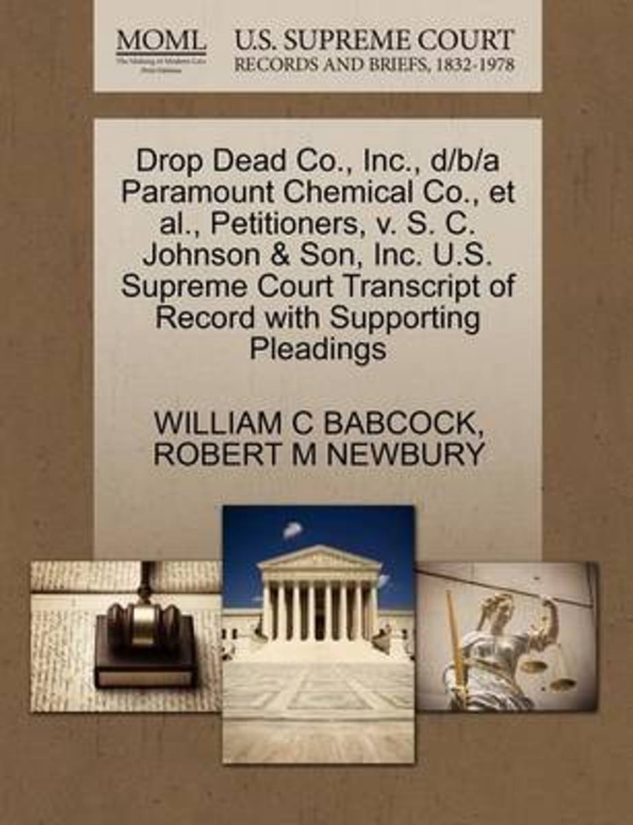 Drop Dead Co., Inc., D/B/A Paramount Chemical Co., et al., Petitioners, V. S. C. Johnson & Son, Inc. U.S. Supreme Court Transcript of Record with Supporting Pleadings