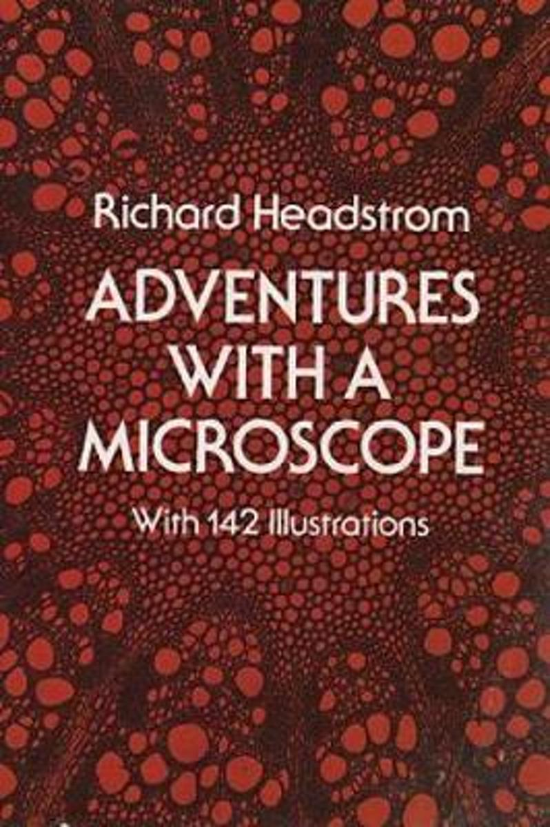 Adventures with a Microscope