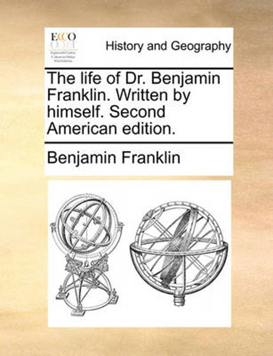 The Life of Dr. Benjamin Franklin. Written by Himself. Second American Edition