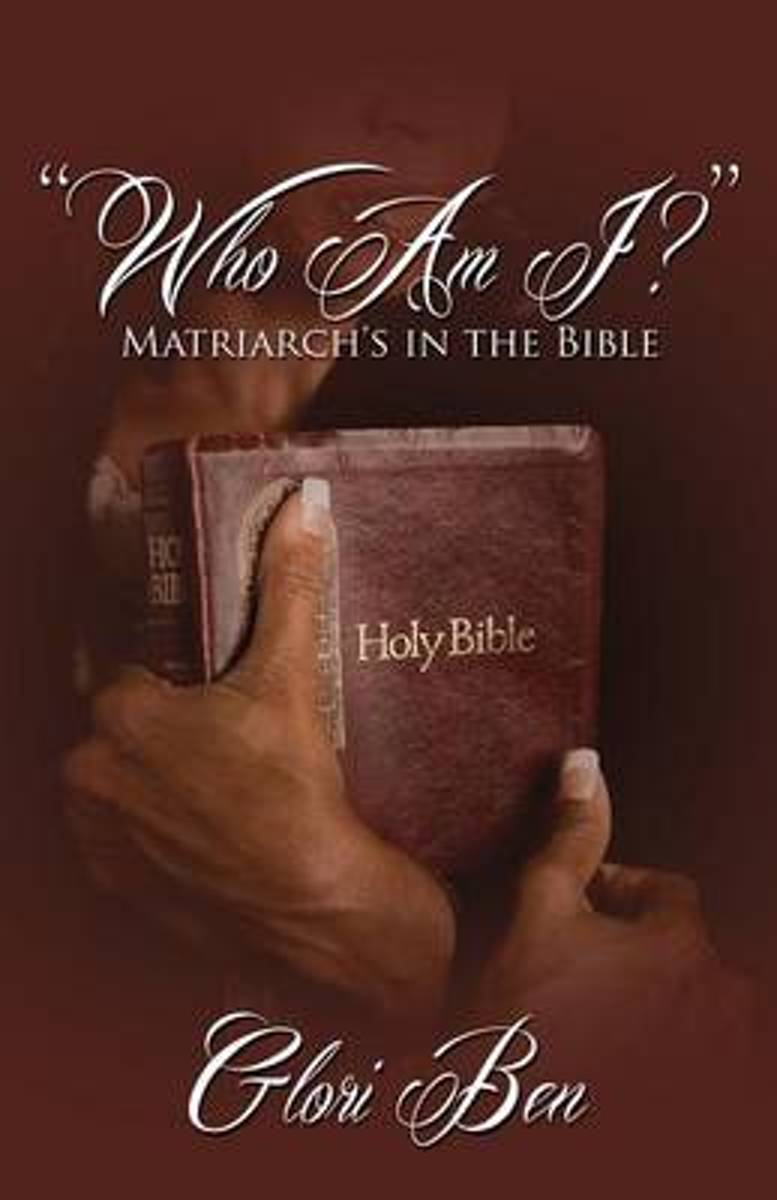 Who Am I? Matriarch's in the Bible