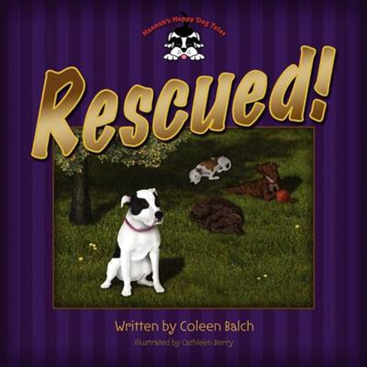 Hannah's Happy Dog Tales--Rescued!