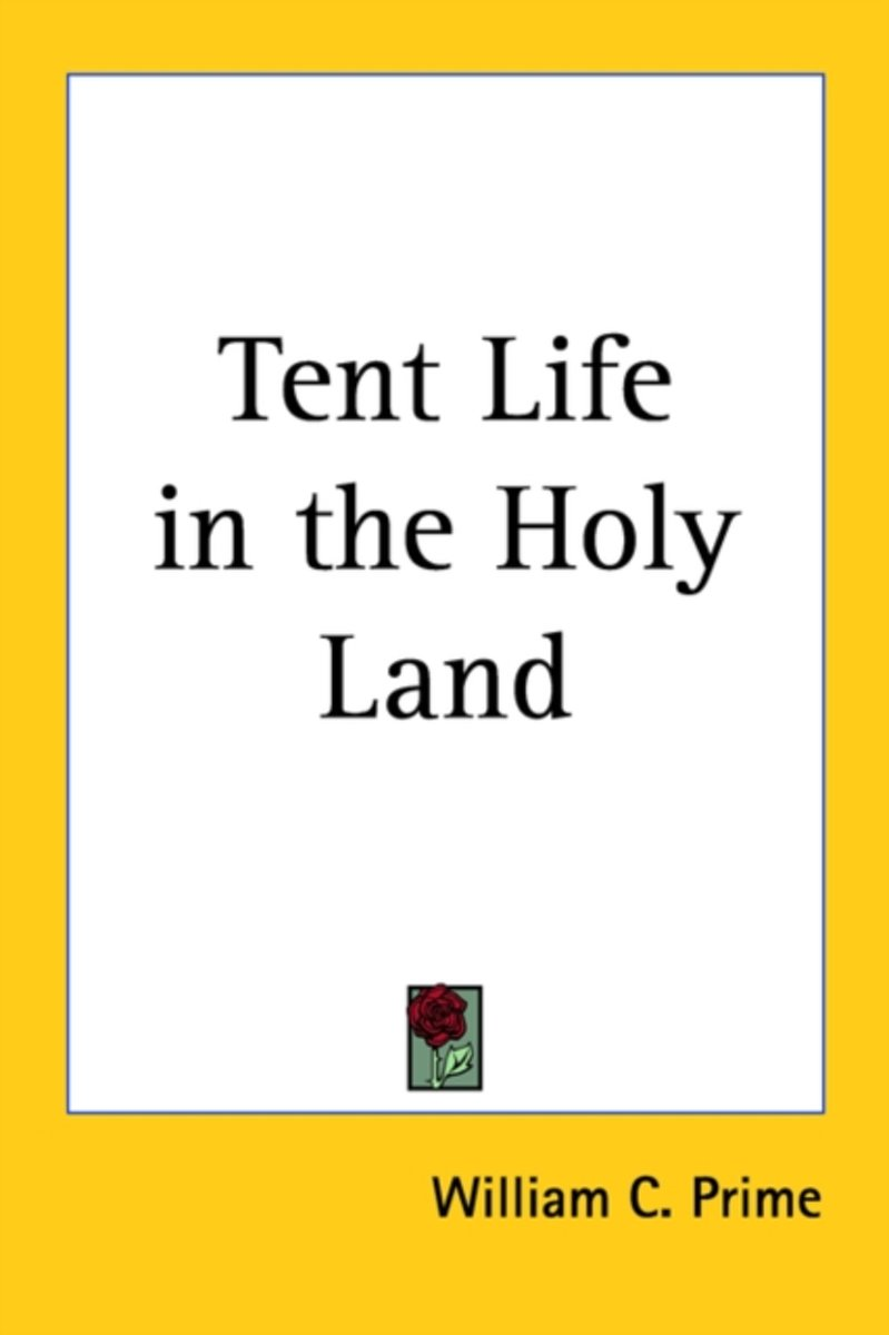 Tent Life In The Holy Land