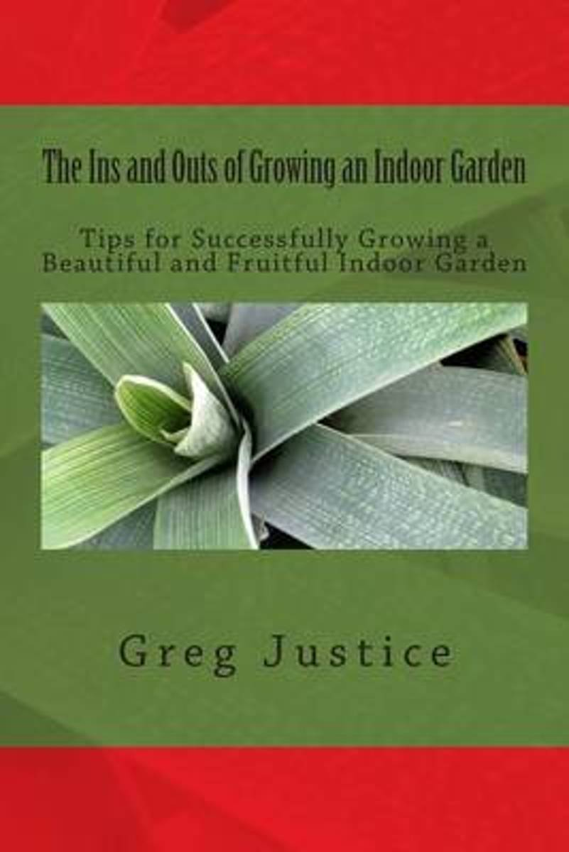 The Ins and Outs of Growing an Indoor Garden