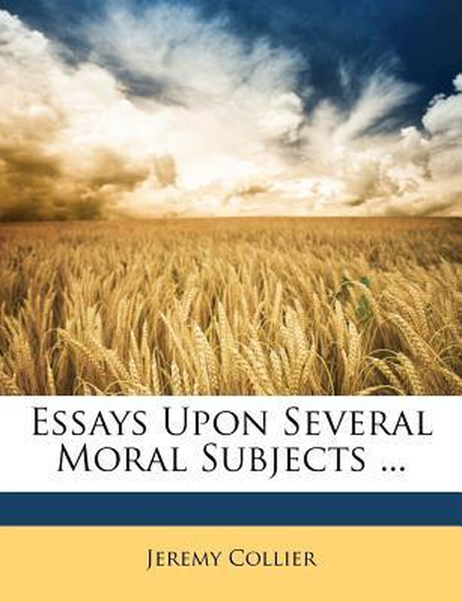 Essays Upon Several Moral Subjects ...