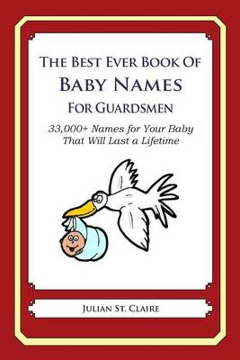 The Best Ever Book of Baby Names for Guardsmen