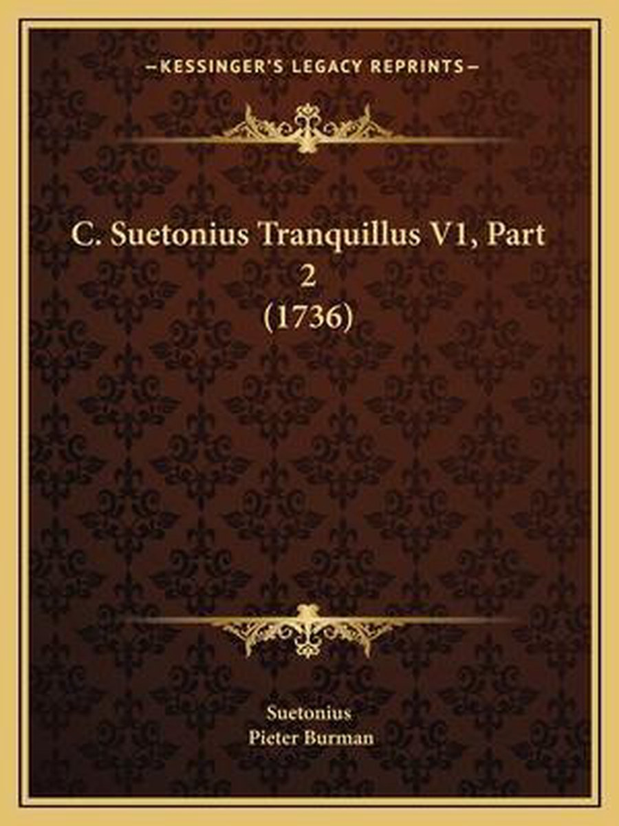 C. Suetonius Tranquillus V1, Part 2 (1736)