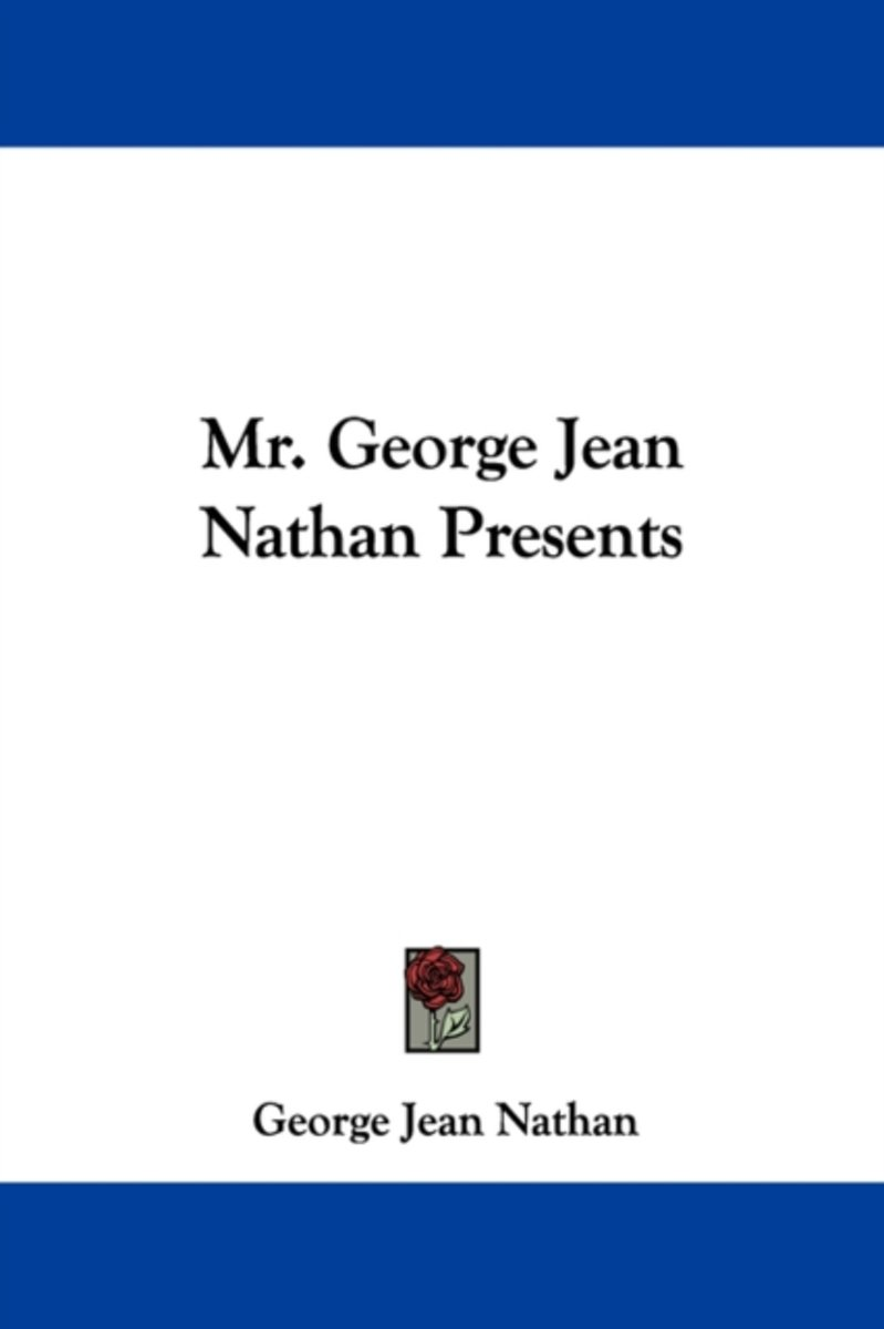Mr. George Jean Nathan Presents
