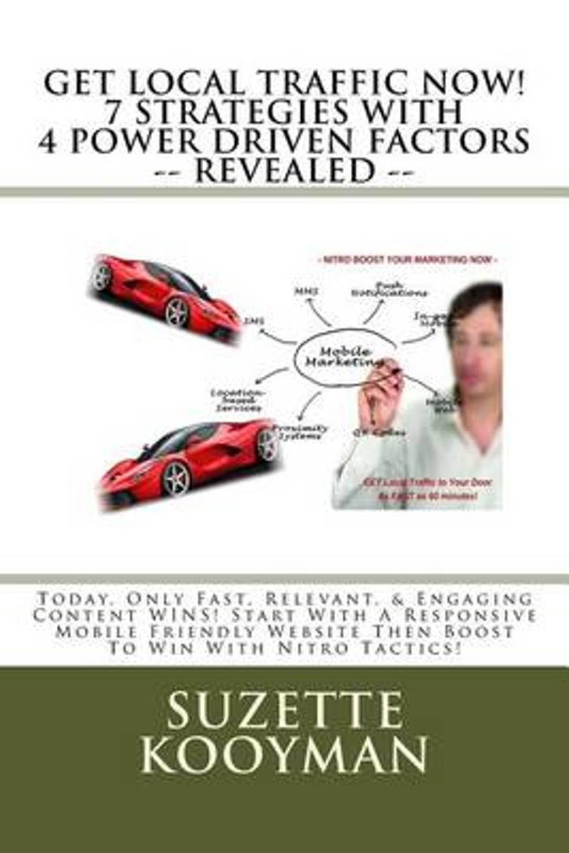 Get Local Traffic Now! 7 Strategies with 4 Power Driven Factors -- Revealed --