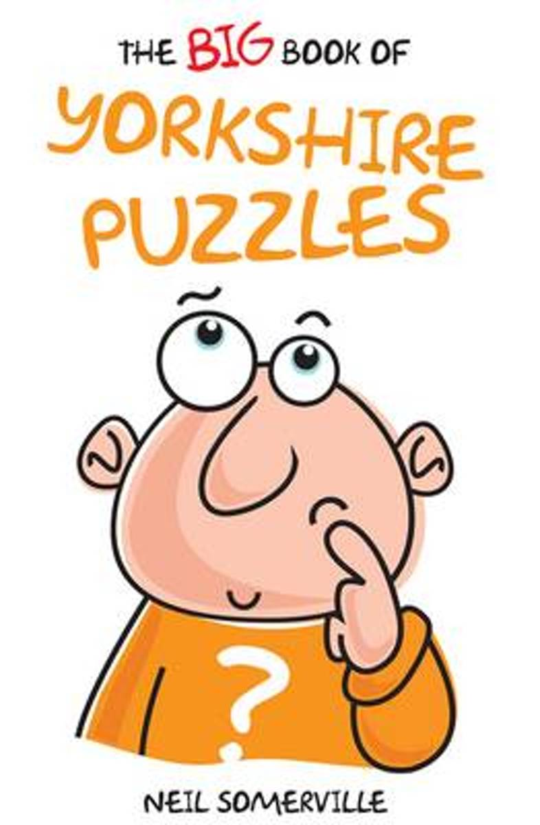 The Big Book of Yorkshire Puzzles