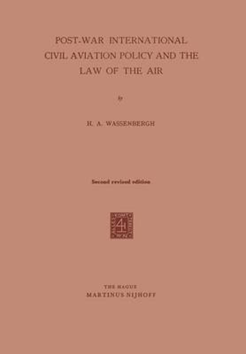 Post-War International Civil Aviation Policy and the Law of the Air