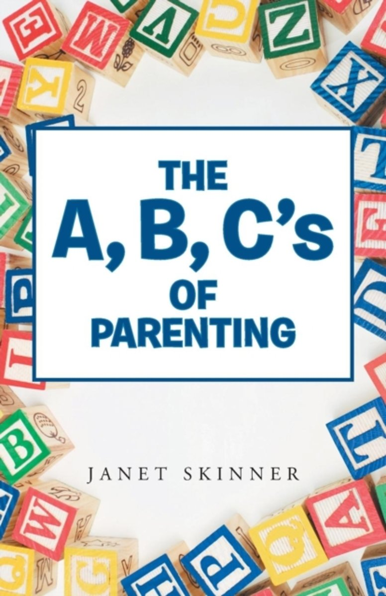 The A, B, C's of Parenting