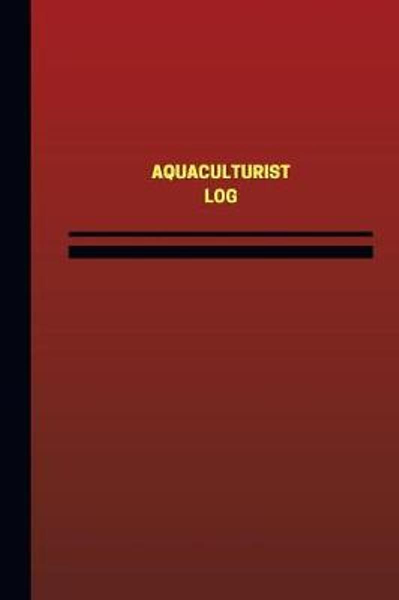 Aquaculturist Log (Logbook, Journal - 124 Pages, 6 X 9 Inches)
