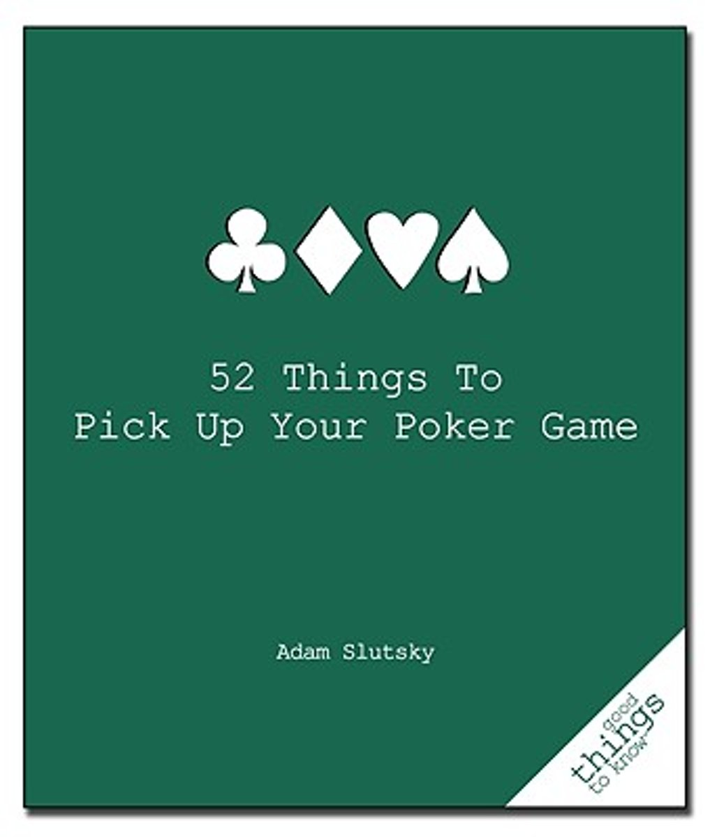 52 Things to Pick Up Your Poker Game