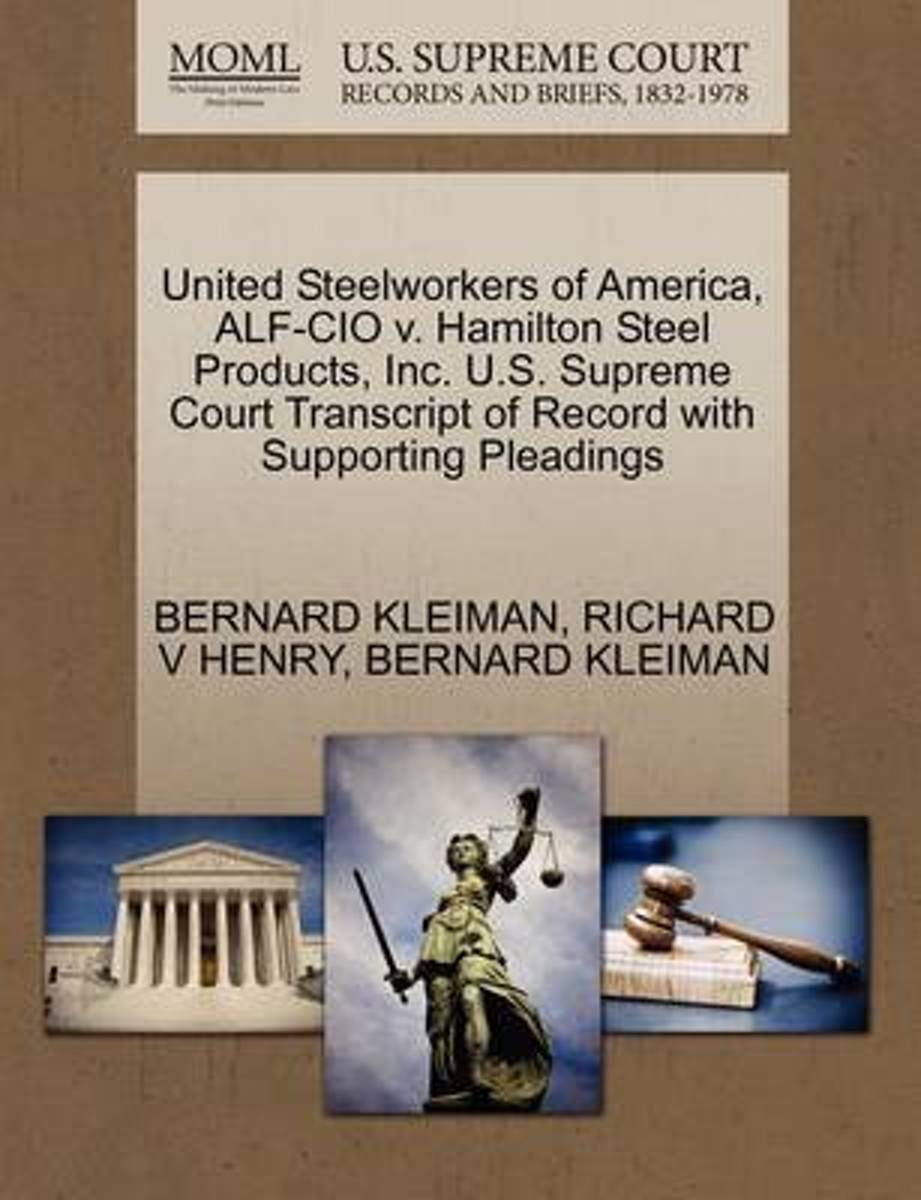United Steelworkers of America, Alf-CIO V. Hamilton Steel Products, Inc. U.S. Supreme Court Transcript of Record with Supporting Pleadings