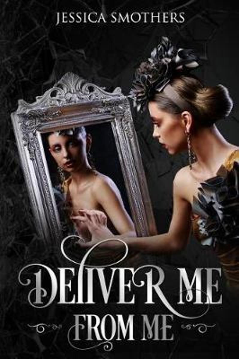 Deliver Me from Me